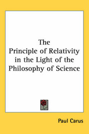 The Principle of Relativity in the Light of the Philosophy of Science by Paul Carus image