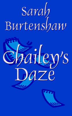 Chailey's Daze by Sarah Burtenshaw