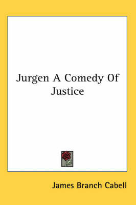 Jurgen A Comedy Of Justice by James Branch Cabell