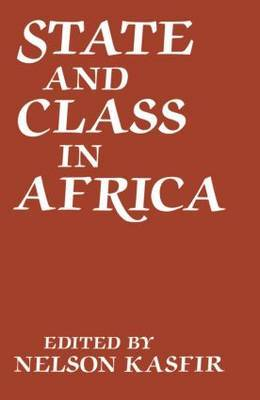 State and Class in Africa by Nelson Kasfir