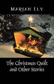 The Christmas Quilt and Other Stories by Marian Ely image