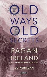 Old Ways, Old Secrets by Jo Kerrigan