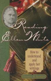 Reading Ellen White by George R Knight