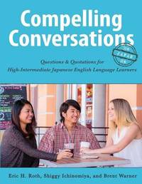 Compelling Conversations-Japan by Eric Roth