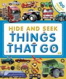 Hide and Seek: Things That Go by DK Publishing