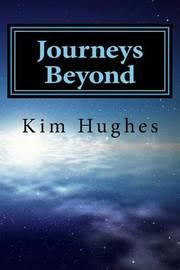 Journeys Beyond by Kim Hughes