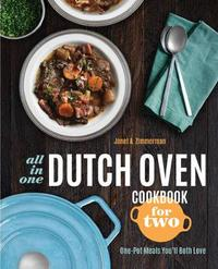 All-in-One Dutch Oven Cookbook for Two by Janet A Zimmerman