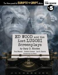 Ed Wood and the Lost Lugosi Screenplays by Gary D. Rhodes
