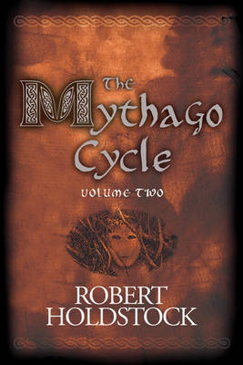 The Mythago Cycle: v. 2 by Robert Holdstock image