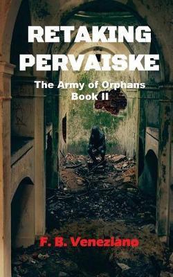 Retaking Pervaiske by F B Veneziano