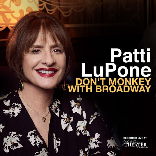 Don't Monkey With Broadway by Patti LuPone