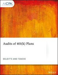 Audits of 401(k) Plans by Deloitte & Touche Consulting Group