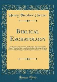 Biblical Eschatology by Henry Theodore Cheever image