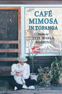 Cafe Mimosa in Topanga by Jane Marla Robbins