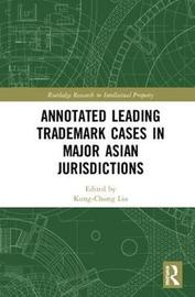 Annotated Leading Trademark Cases in Major Asian Jurisdictions