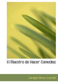 El Maestro de Hacer Comedias by Enrique Perez Escrich image