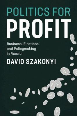 Politics for Profit by David Szakonyi