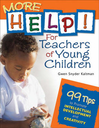 More Help! For Teachers of Young Children by Gwendolyn S. Kaltman image