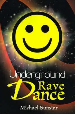 Underground Rave Dance by Michael Sunstar image
