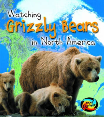 Watching Grizzly Bears in North America by Elizabeth Miles image