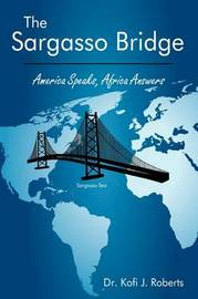 The Sargasso Bridge by Kofi J Roberts