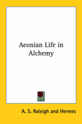 Aeonian Life in Alchemy by . Hermes