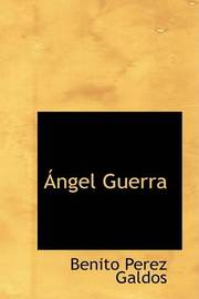 Angel Guerra by Benito Perez Galdos