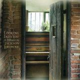 Looking Into You - A Tribute To Jackson Browne by Various Artists