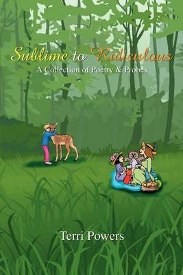 Sublime to Ridiculous: A Collection of Poetry & Probes by Terri Powers image