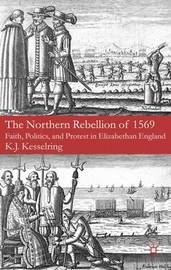 The Northern Rebellion of 1569 by K.J. Kesselring image