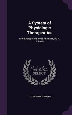 A System of Physiologic Therapeutics by Solomon Solis-Cohen image