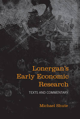 Lonergan's Early Economic Research by Michael Shute image