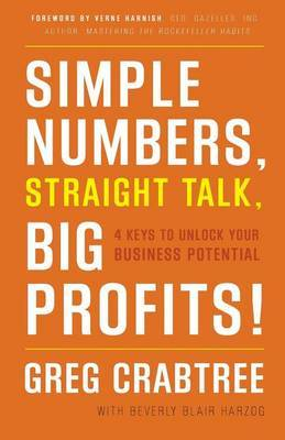 Simple Numbers, Straight Talk, Big Profits! by Greg Crabtree