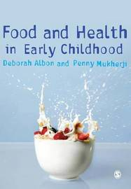 Food and Health in Early Childhood by Deborah Albon