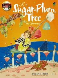 The Sugar-Plum Tree and Other Verses: Read & Listen (Book + CD) by Eugene Field