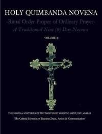 Holy Quimbanda Novena of the Most Holy Exu Agares, Vol II by Carlos Antonio De Bourbon-Montenegro