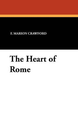 The Heart of Rome by F.Marion Crawford