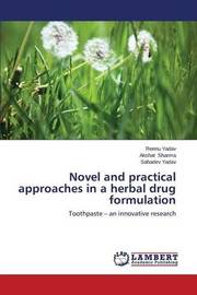 Novel and Practical Approaches in a Herbal Drug Formulation by Yadav Reenu