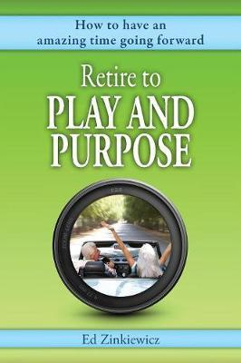 Retire to Play and Purpose by Ed Zinkiewicz image