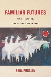 Familiar Futures by Sara Pursley