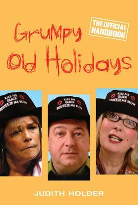 Grumpy Old Holidays by Judith Holder image