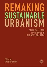 Remaking Sustainable Urbanism