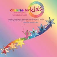 Chakras for Kids(tm) Teach Chakra Healing, Chakra Dance, Chakra Yoga and Meditation for Children by Gavin Frank