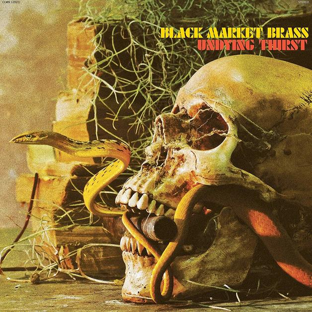 Undying Thirst by Black Market Brass