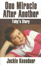 One Miracle After Another: Toby's Story by Jacqueline Kosednar image