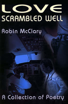 Love Scrambled Well: A Collection of Poetry by Robin McClary image