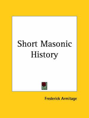 Short Masonic History (1911) by Frederick Armitage image
