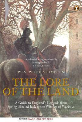 The Lore of the Land: A Guide to England's Legends, from Spring-heeled Jack to the Witches of Warboys by Jennifer Beatrice Westwood image