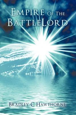 Empire Of The BattleLord by Bradley C Hawthorne image