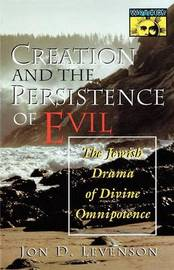 Creation and the Persistence of Evil by Jon D. Levenson image
